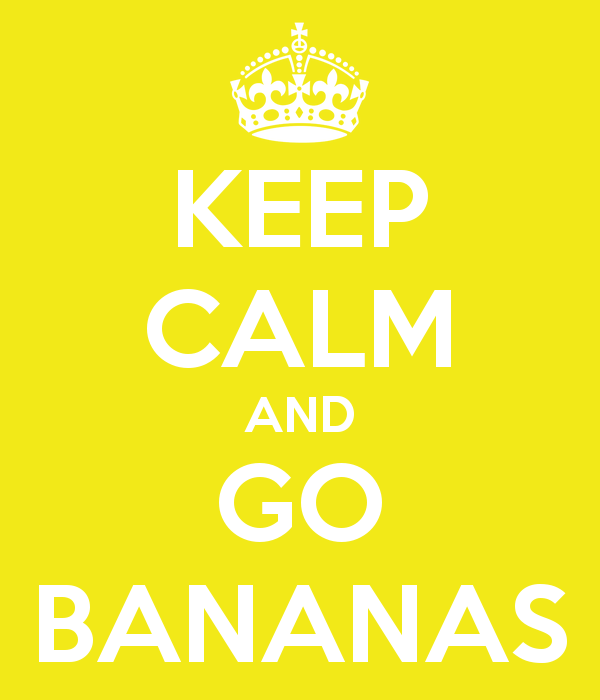keep-calm-and-go-bananas-36